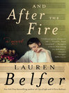 And after the fire : a novel